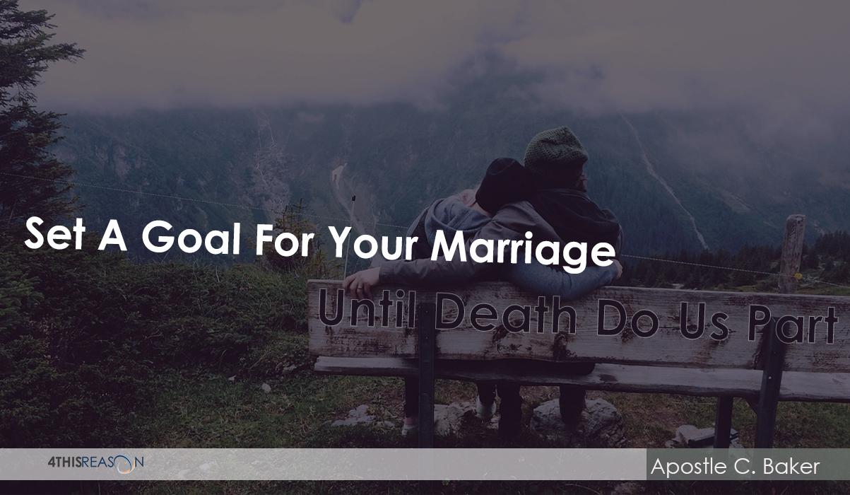 Set A Goal [Until Death Do Us Part]